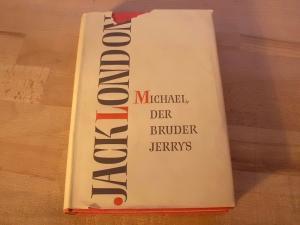 Michael, der Bruder Jerrys. Roman. Übersetzt von: London, Jack (d.i.