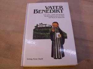 Vater Benedikt. Sein Leben, erzählt und illustriert: Goberna, M. Regina