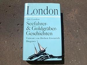 Seefahrer- und Goldgräbergeschichten. Aus dem Amerikanischen von: London, Jack (d.