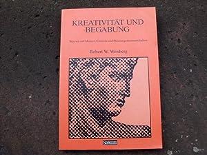 Kreativität und Begabung. Was wir mit Mozart,: Weisberg, Robert W.