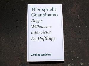 Hier spricht Guantánamo. Roger Willemsen interviewt Ex-Häftlinge.: Willemsen, Roger; Tesenfitz,