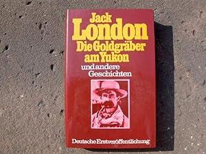 Die Goldgräber am Yukon und andere Geschichten.: London, Jack (d.