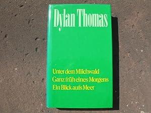 Unter dem Milchwald. Ein Spiel für Stimmen.: Thomas, Dylan