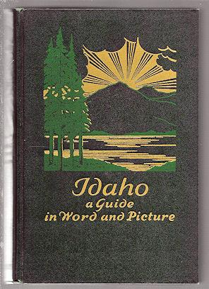 Idaho : A Guide in Word and: Fisher, Vardis, State
