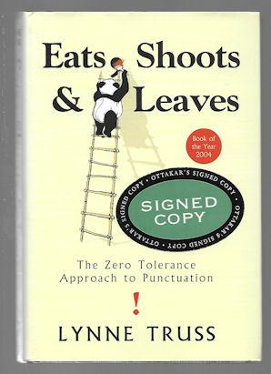 Eats, Shoots & Leaves: The Zero Tolerance: Truss, Lynne