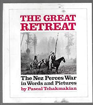 The Great Retreat : The Nez Perces: Tchakmakian, Pascal