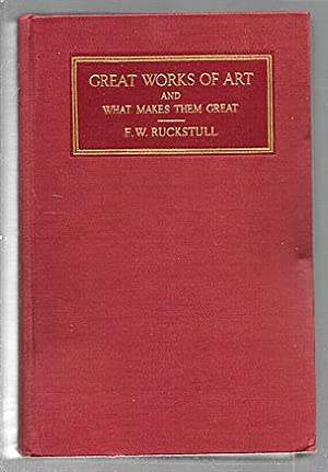 Great Works of Art and What Makes: Ruckstull, F. W.