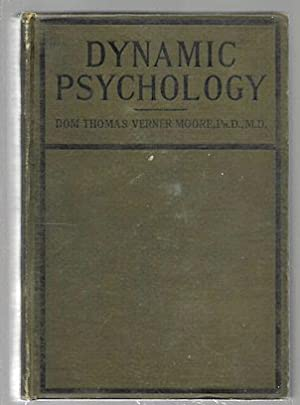 Dynamic Psychology : An Introduction to Modern: Moore, Dom Thomas