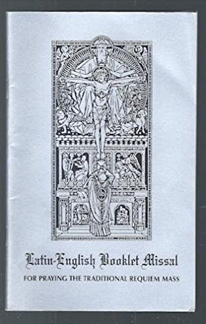 Latin-English Booklet Missal for Praying the Traditional: Editor