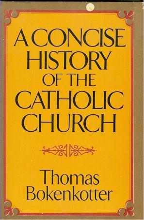 Concise History of the Catholic Church: Bokenkotter, Thomas S.