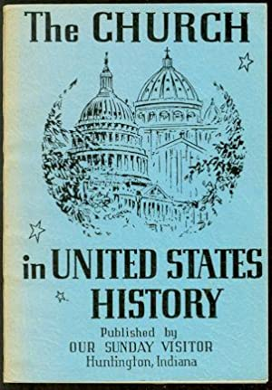 The Church in United States History : America's Debt to Catholics: Fink, F. A.