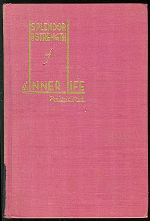 Splendor and Strength of the Inner Life: Kiener, Sister Mary