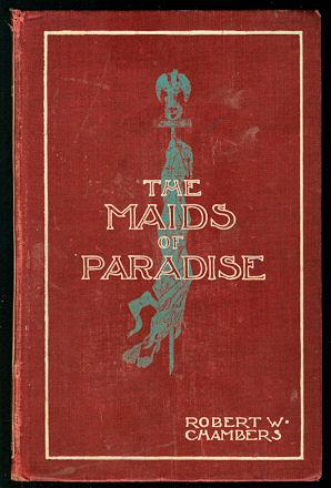 The Maids of Paradise : A Novel: Chambers, Robert W.