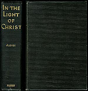 In the Light of Christ : Through: Kiener, Mother Mary