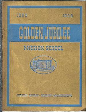 Golden Jubilee, Mission School, 1889 - 1939: Editor
