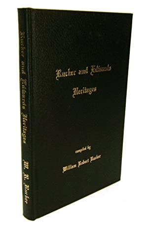 Rucker and Edwards Heritages: A Compendium of: William Robert Rucker