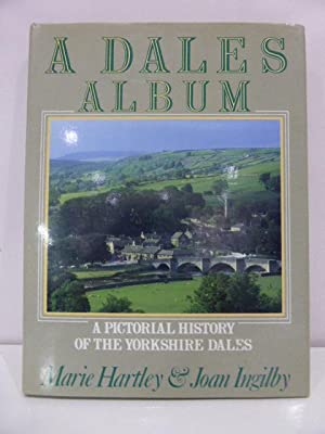 A Dales Album; A Pictorial History of: Hartley, Marie and
