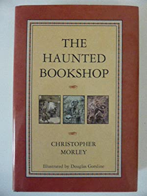The Haunted Bookshop.: Morley, Christopher.