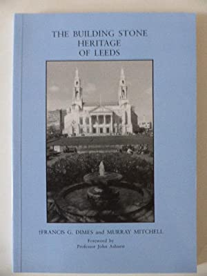 The Building Stone Heritage of Leeds: Dimes, Francis G.;Mitchell,