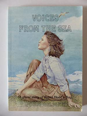 Voices from the Sea: A Ghost Story: Gilman, John