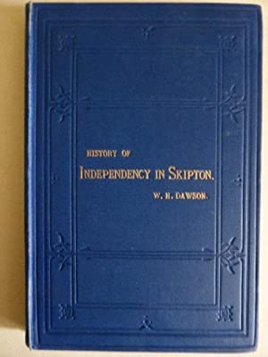 History of Independency in Skipton from 1770: Dawson, William Harbutt
