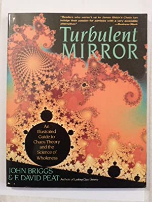 The Turbulent Mirror: An Illustrated Guide to: Briggs, John P.;
