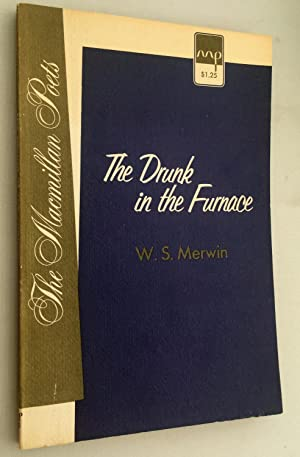 The Drunk in the Furnace: Merwin, W. S.