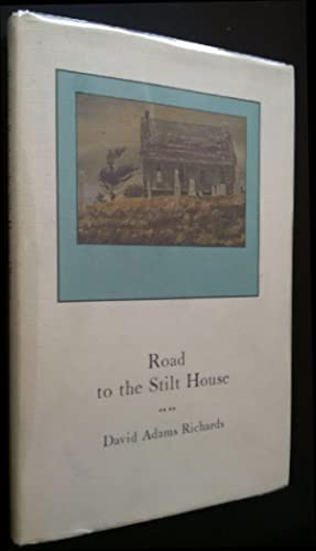 The Road to the Stilt House: Richards, David Adams.