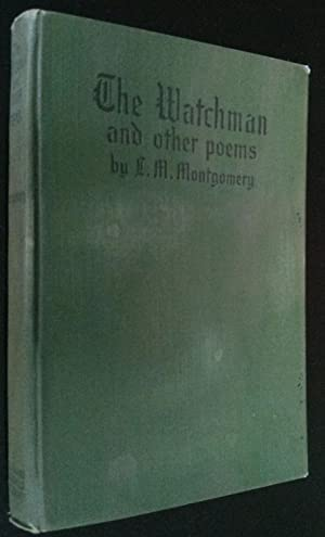 The Watchman and Other Poems: Montgomery, L. M.