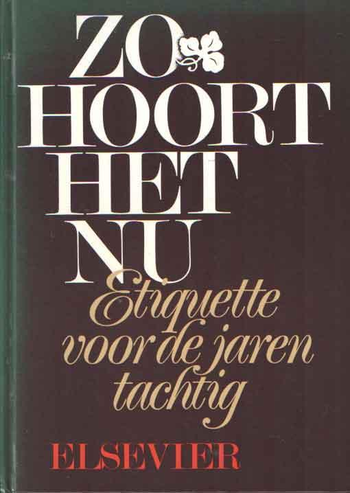 Zo hoort het nu. Etiquette voor de jaren tachtig - Grosfeld, Frans, Magda Berman & Ina te Pas