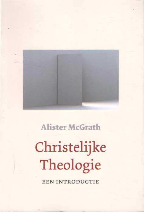 Christelijke theologie. Een introductie - McGrath, Alister