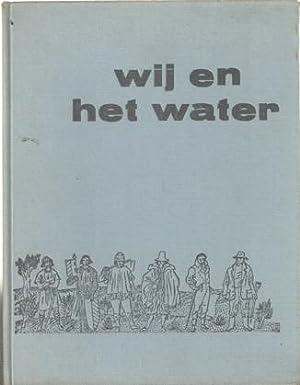 Wij en het water. De strijd der: Looman, H.J.