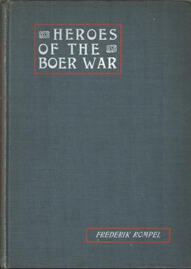Heroes of the Boer War. With an introduction by Major-General Albert Pfister and a preface by W.T. ...