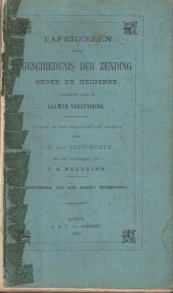 Tafereelen uit de geschiedenis der zending onder de Heidenen, uitgegeven door de Calwer-Vereeniging...