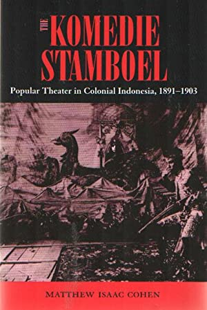 The Komedie Stamboel. Popular theater in Colonial: Cohen, Matthew Isaac