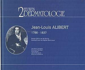 2 eeuwen dermatologie. Jean-Louis Albert 1786-1837. Eerste: Lachapelle, Jean-Marie e.a.