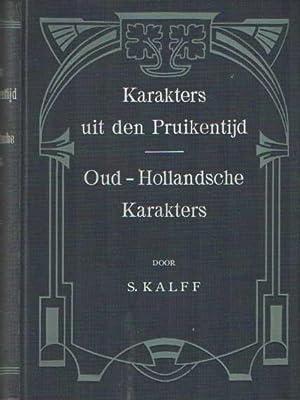 Karakters uit den Pruikentijd & Oud-Hollandsche Karakters: Kalff, S.