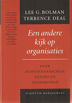 Een andere kijk op organisaties. Over kunstenaarschap,: Bolman, Lee G.