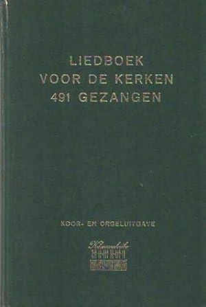Liedboek voor de kerken. 491 gezangen. Meerstemmige
