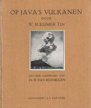 Op Java's vulkanen. Met een voorwoord van Dr. W. van Bemmelen. Met 29 Illustraties: Sleumer, W...