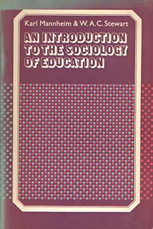 An introduction to the sociology of education: Mannheim, Karl &