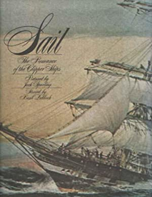 Sail. The Romance of the Clipper Ships: SPURLING, J. &