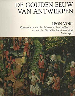 De gouden eeuw van Antwerpen. Bloei en uitstraling van de Metropool in de zestiende eeuw: Voet, ...