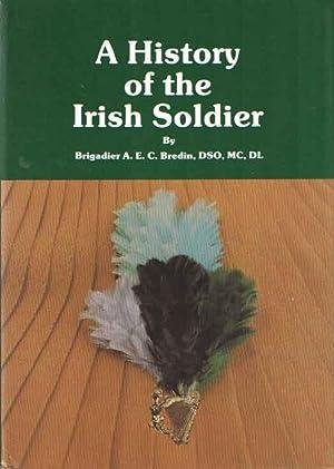 A history of the Irish soldier: BREDIN, BRIGADIER A.E.C.