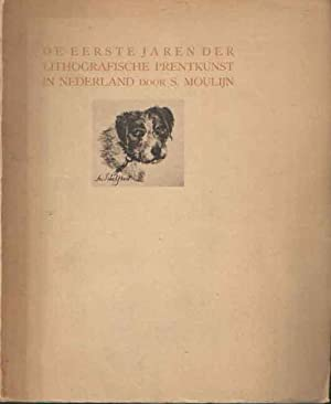 De eerste jaren der lithografische prentkunst in Nederland: Moulijn, S.