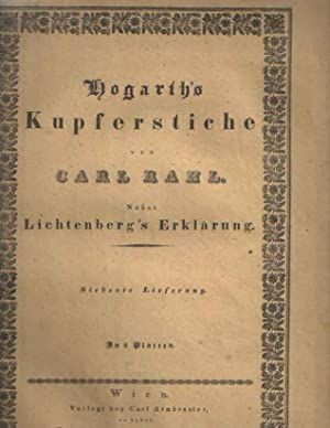 Hogarth's Kupferstiche von Carl Rahl. Nebst Lichtenberg's erklärung. Siebente ...