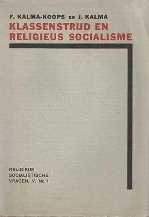 Klassenstrijd en religieus socialisme. Religieus socialistische vragen: Kalma-Koops, F. &