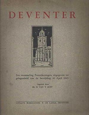 Deventer. Een verzameling penteekeningen, uitgegeven ter gelegenheid van de bevrijding 10 April ...