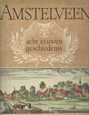 Amstelveen. Acht eeuwen geschiedenis: Groesbeek, J.W.