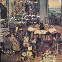 Instruments of the Middle Ages and Renaissance: Munrow, David